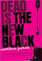 Dead Is the New Black (Marlene Perez)