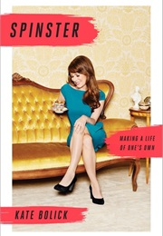 Spinster (Kate Bolick)