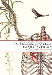 On Wonderland and Waste (Sandy Florian)