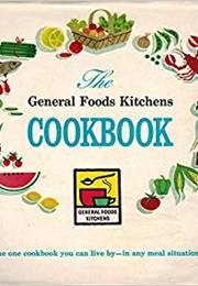 The General Foods Kitchens Cookbook (Women of General Foods Kitchens)