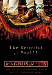 The Restraint of Beasts (Magnus Mills)