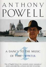 A Dance to the Music of Time: Winter (Anthony Powell)