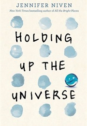Holding Up the Universe (Jennifer Niven)