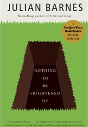 Nothing to Be Frightened of (Julian Barnes)
