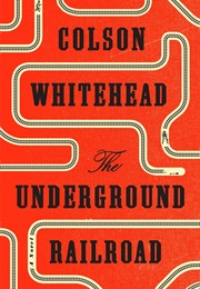 The Underground Railroad (Colson Whitehead)