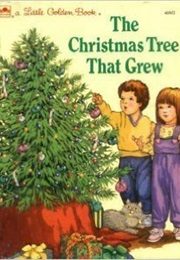 The Christmas Tree That Grew (Golden Books)