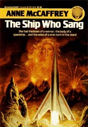 The Ship Who Sang (Anne McCaffrey)