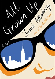 All Grown Up (Jami Attenberg)