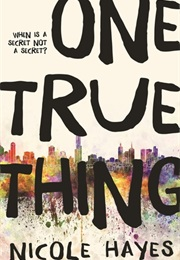 One True Thing (Nicole Hayes)