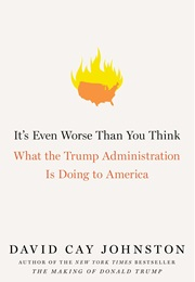 It's Even Worse Than You Think (David Cay Johnston)