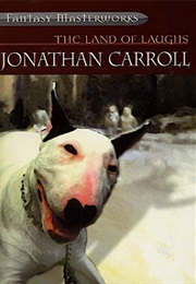 The Land of Laughs (Jonathan Carroll)