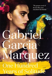One Hundred Years of Solitude (Gabriel García Márquez)