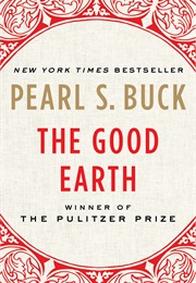 The Good Earth (Pearl S. Buck)