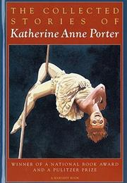 Collected Stories by Katherine Anne Porter