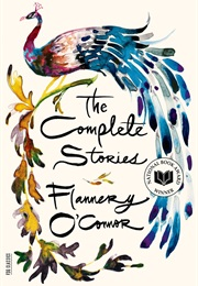 The Complete Stories of Flannery O'Conner (Flannery O'Conner)