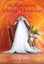 The King of Copper Mountains (Paul Biegel)
