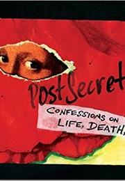 Postsecret: Confessions on Life, Death, and God (Frank Warren)