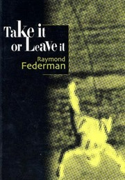 Take It or Leave It (Raymond Federman)