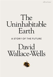 The Uninhabitable Earth (David Wallace-Wells)