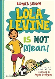 Lola Levine Is Not Mean! (Monica Brown)