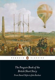 The Penguin Book of the British Short Story 1: From Daniel Defoe to John Buchan (Various)