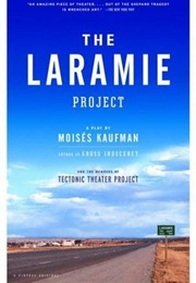 The Laramie Project (Moisés Kaufman & Members of the Tectonic Theater)