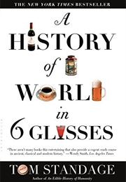 A History of the World in 6 Glasses (Tom Standage)