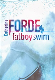 Fat Boy Swim (Catherine Forde)