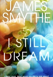 I Still Dream (James Smythe)