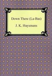 Joris-Karl Huysmans: Down There