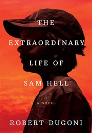 The Extraordinary Life of Sam Hell (Robert Dugoni)