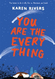 You Are the Everything (Karen Rivers (Wyoming))