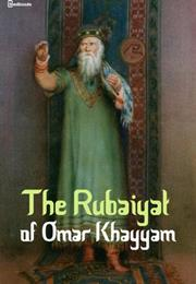 The Ruba'iyat of Omar Khayyam