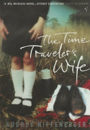 The Time Traveller's Wife (Audrey Niffenegger)