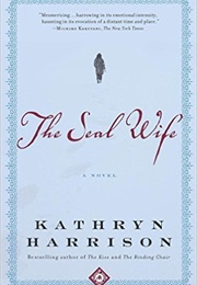 The Seal Wife (Kathryn Harrison)