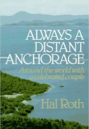 Always a Distant Anchorage (Hal Roth)