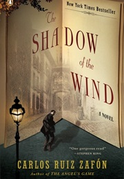 The Shadow of the Wind (Carlos Ruiz Zafon)