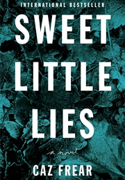 Sweet Little Lies (Caz Frear)