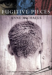Fugitive Pieces (Anne Michaels)