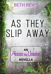 As They Slip Away (Beth Revis)