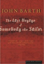 The Last Voyage of Somebody the Sailor (John Barth)