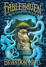 Fablehaven: Rise of the Evening Star (Brandon Mull)