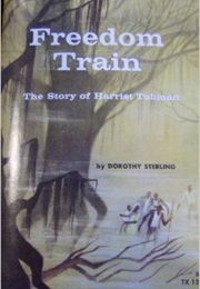 Freedom Train: The Story of Harriet Tubman (Dorothy Sterling)