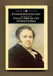 Uncle's Dream and Other Stories (Fyodor Dostoyevsky)
