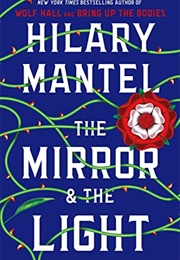 The Mirror & the Light (Hilary Mantel)