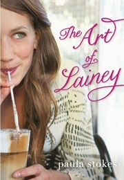 The Art of Lainey (Paula Stokes)