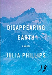 Disappearing Earth (Julia Phillips)