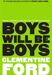 Boys Will Be Boys (Clementine Ford)