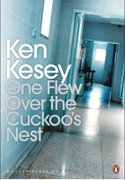 One Flew Over the Cuckoos Nest (Ken Kesey)