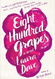 Eight Hundred Grapes (Laura Dave)